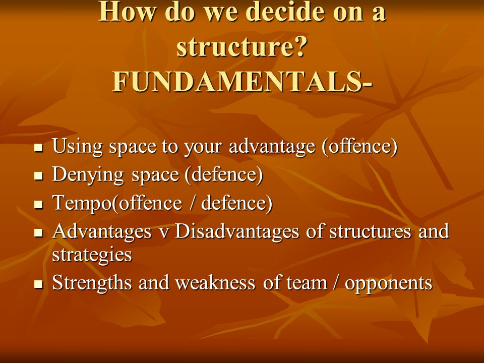 How do we decide on a structure FUNDAMENTALS-