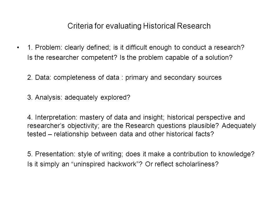 Criteria for evaluating Historical Research