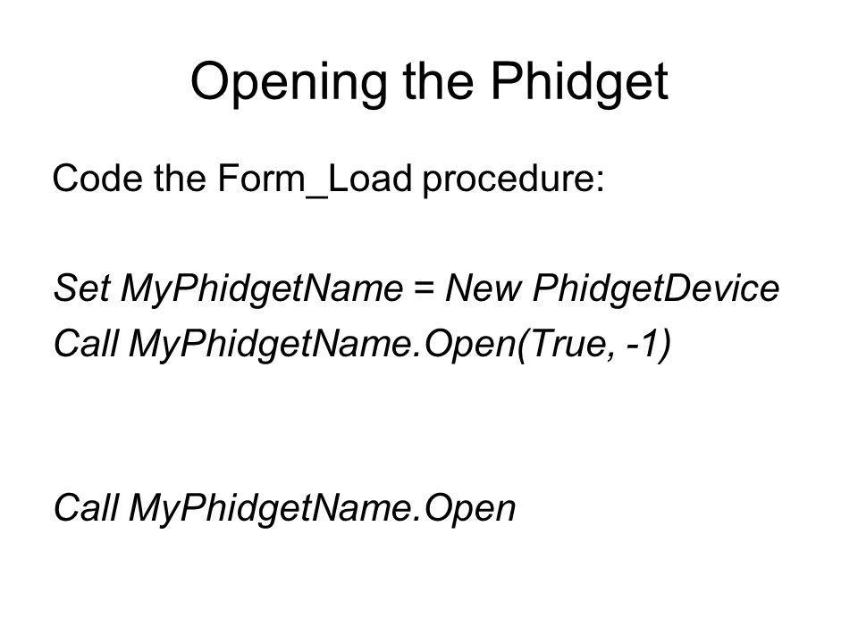 Opening the Phidget Code the Form_Load procedure: