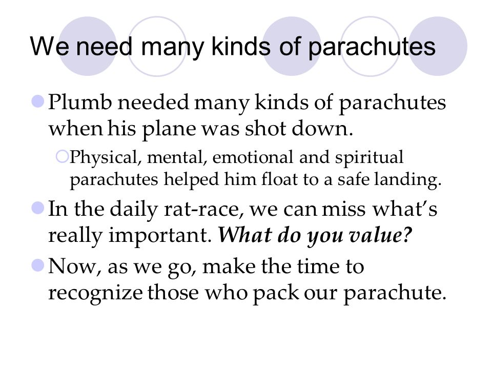 We need many kinds of parachutes