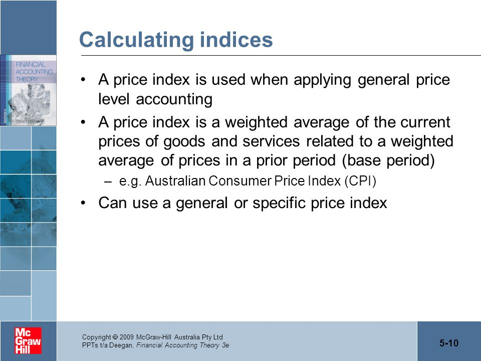 Calculating indices A price index is used when applying general price level accounting.