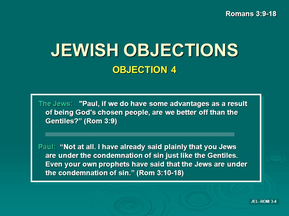 JEWISH OBJECTIONS OBJECTION 4 Romans 3:9-18