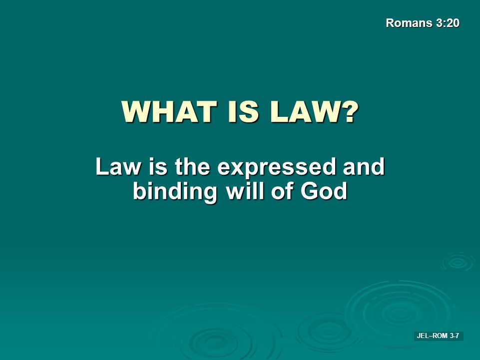 Law is the expressed and