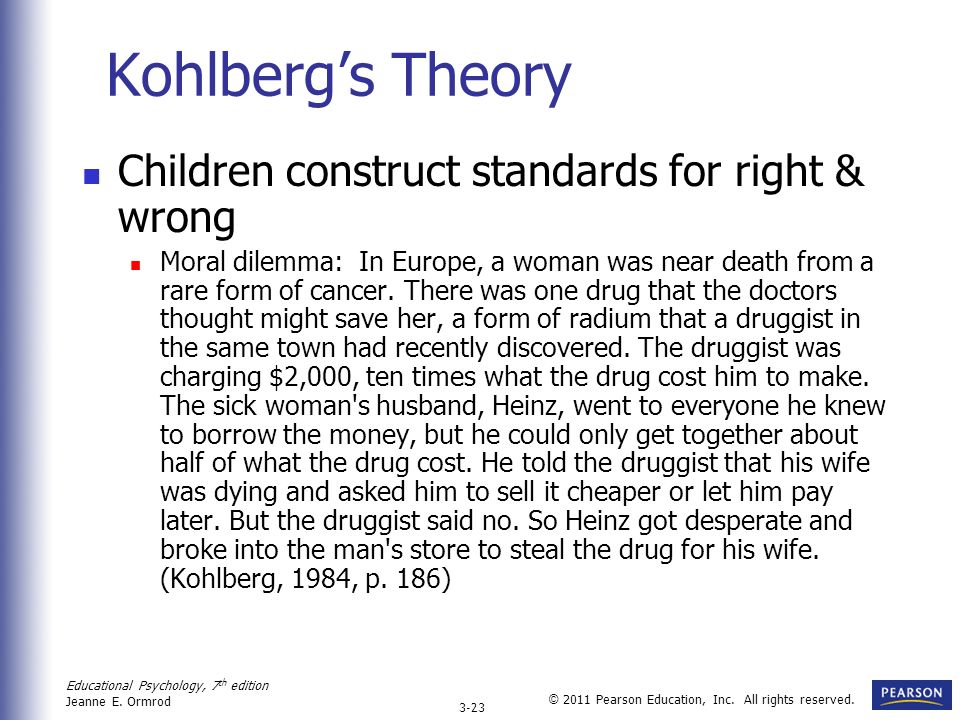 Kohlberg's Theory Children construct standards for right & wrong