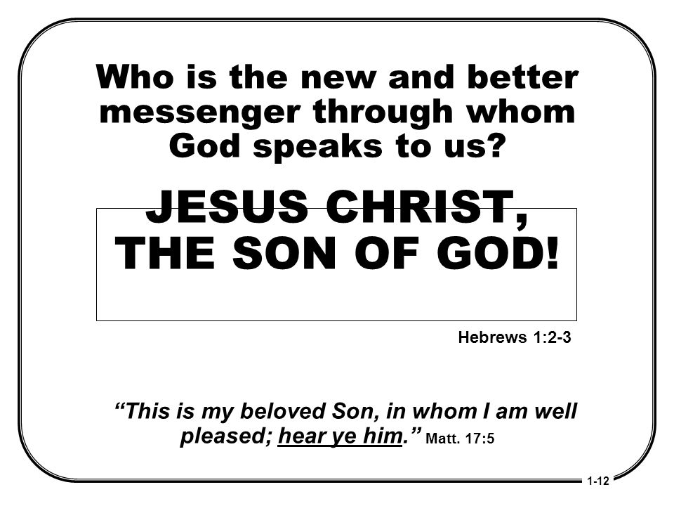 Who is the new and better messenger through whom God speaks to us