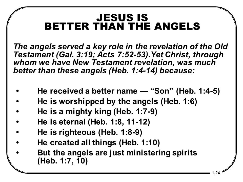 JESUS IS BETTER THAN THE ANGELS