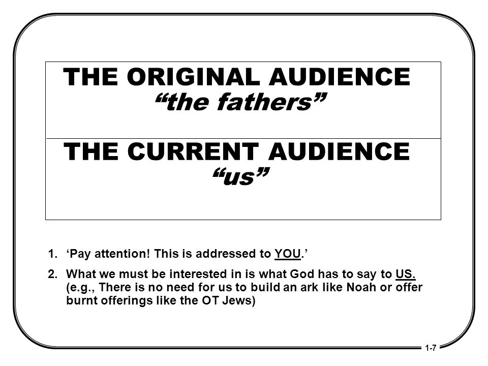 THE ORIGINAL AUDIENCE the fathers THE CURRENT AUDIENCE us