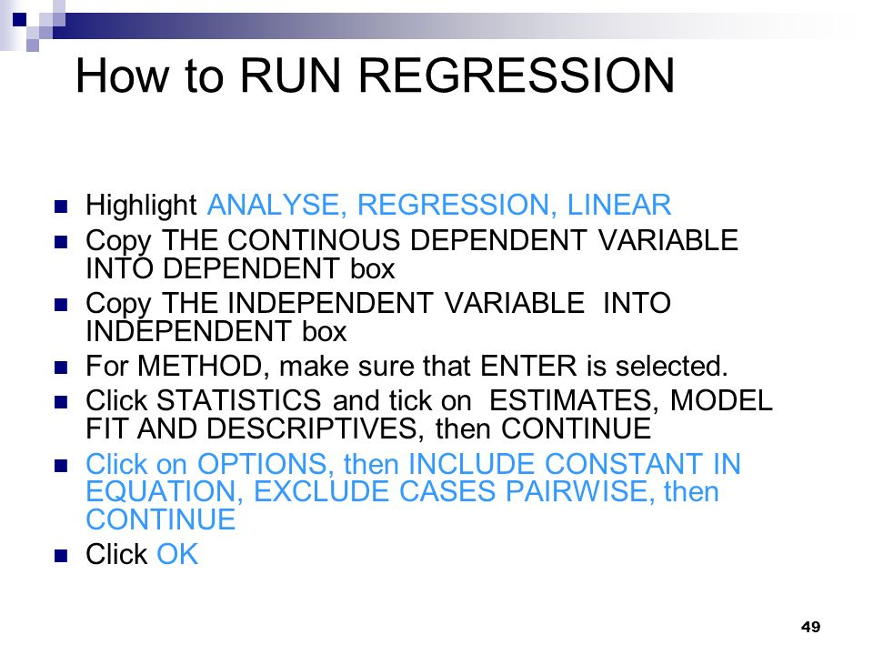 How to RUN REGRESSION Highlight ANALYSE, REGRESSION, LINEAR