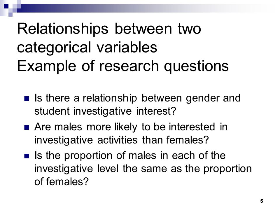 Relationships between two categorical variables Example of research questions