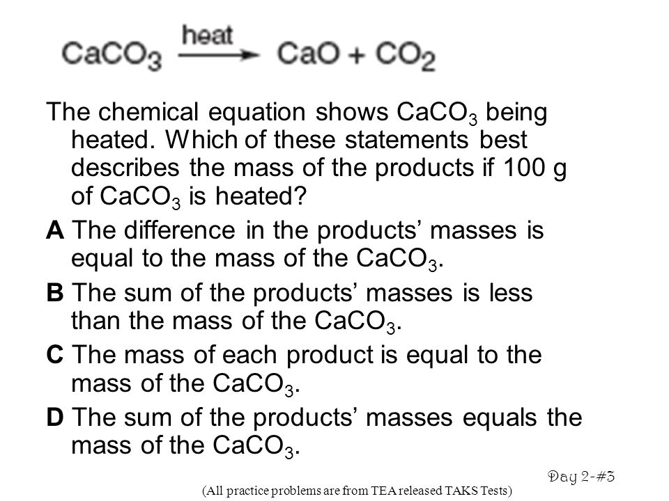 B The sum of the products' masses is less than the mass of the CaCO3.