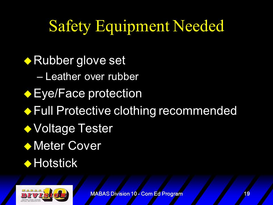 Safety Equipment Needed