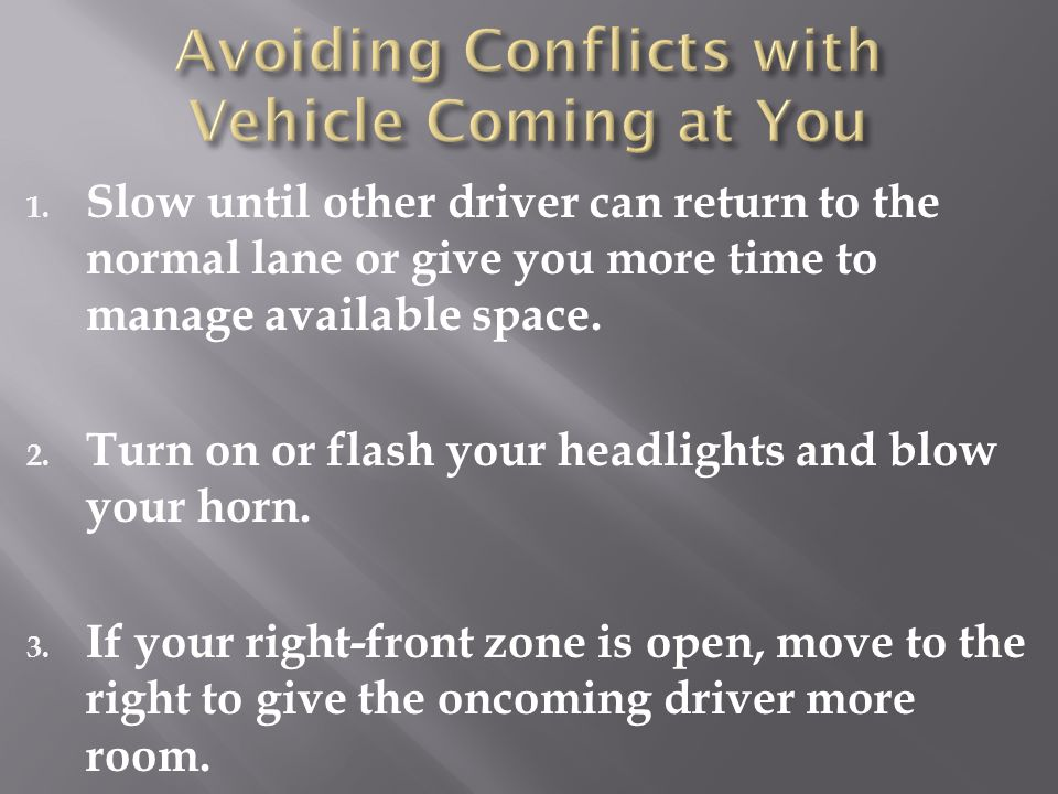 Avoiding Conflicts with Vehicle Coming at You