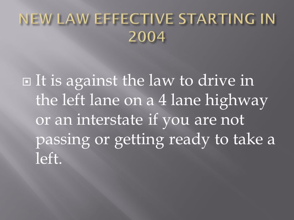 NEW LAW EFFECTIVE STARTING IN 2004