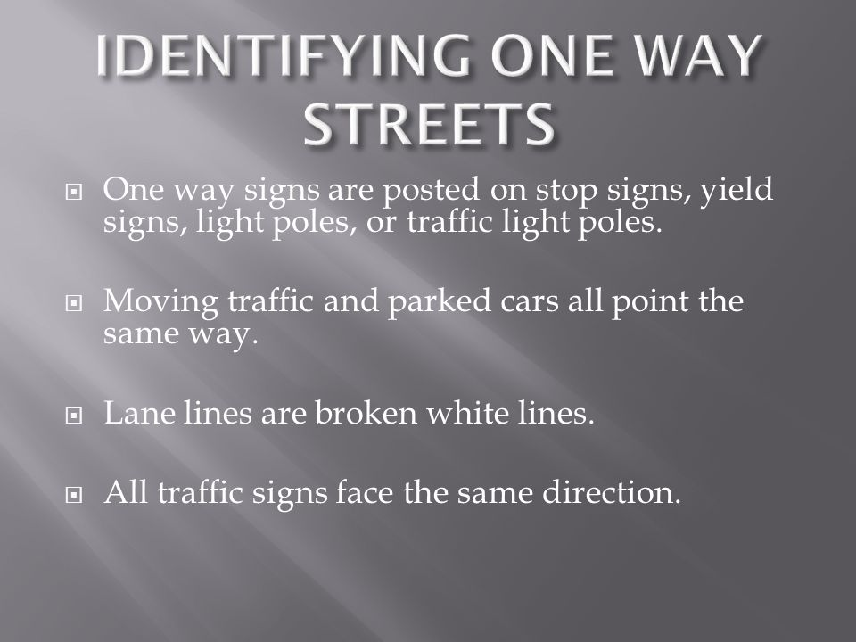 IDENTIFYING ONE WAY STREETS