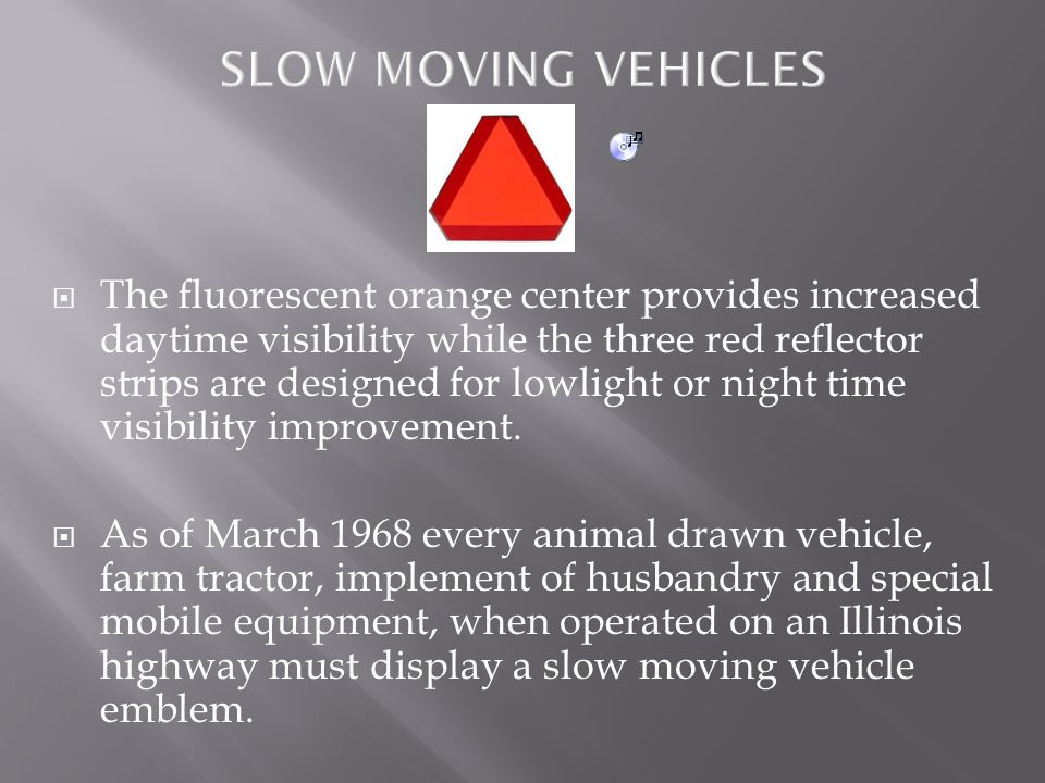 SLOW MOVING VEHICLES