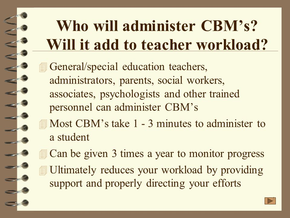 Who will administer CBM's Will it add to teacher workload