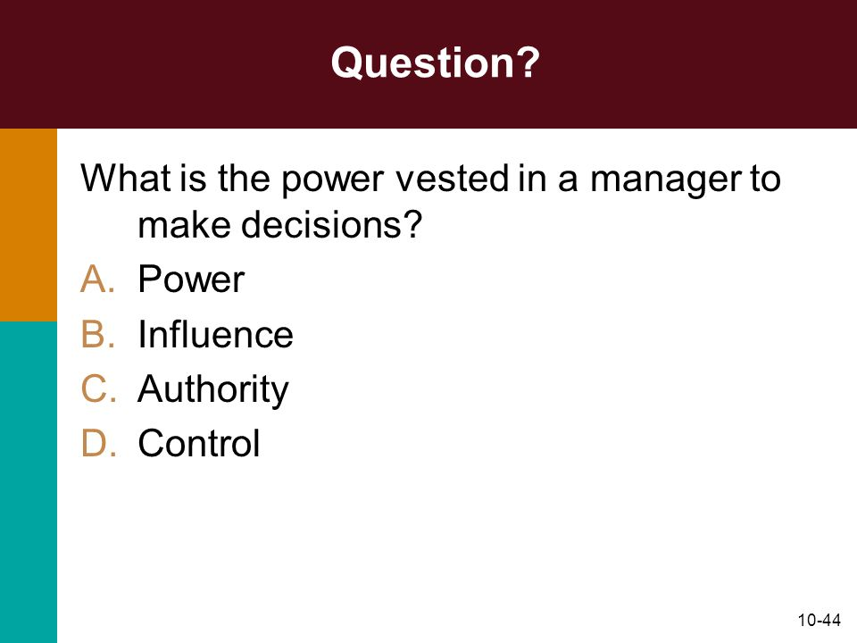 Question What is the power vested in a manager to make decisions