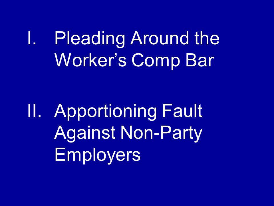 II. Apportioning Fault Against Non-Party Employers
