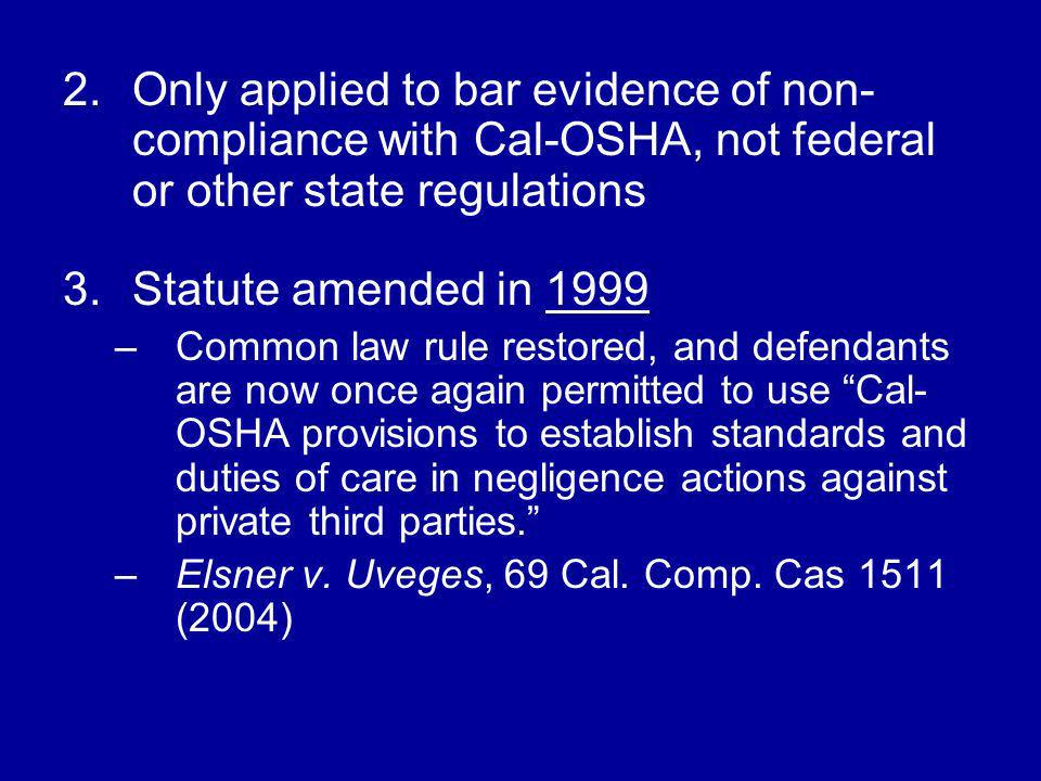 Only applied to bar evidence of non-compliance with Cal-OSHA, not federal or other state regulations