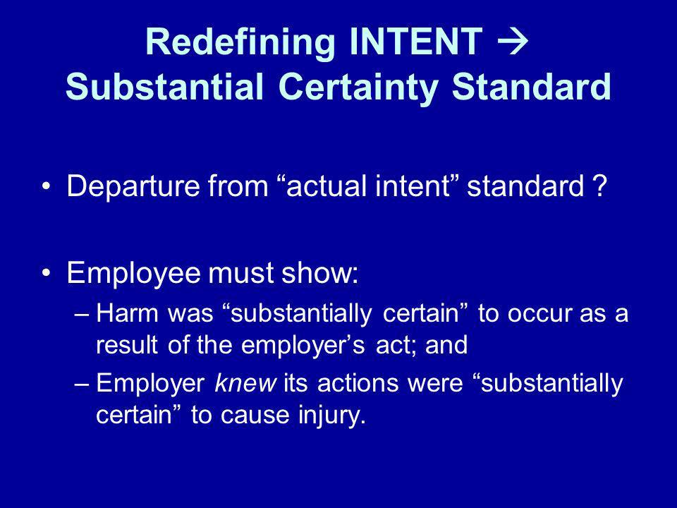 Redefining INTENT  Substantial Certainty Standard