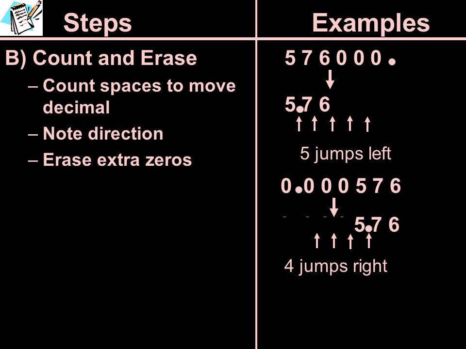 Steps Examples B) Count and Erase 5 7 6 0 0 0 5 7 6 0 0 0