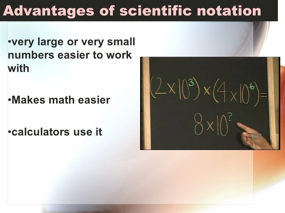 Advantages of scientific notation