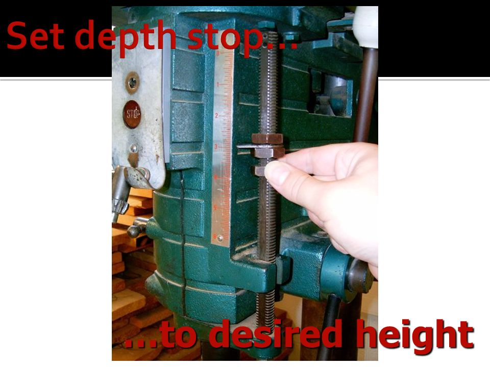 Set depth stop… …to desired height