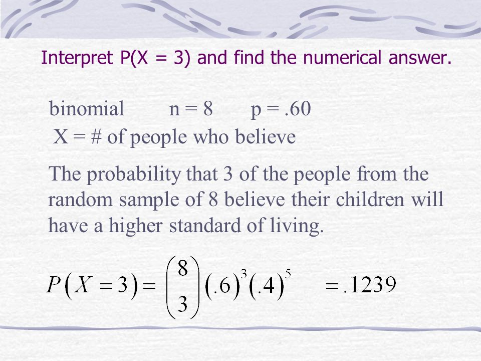 Interpret P(X = 3) and find the numerical answer.