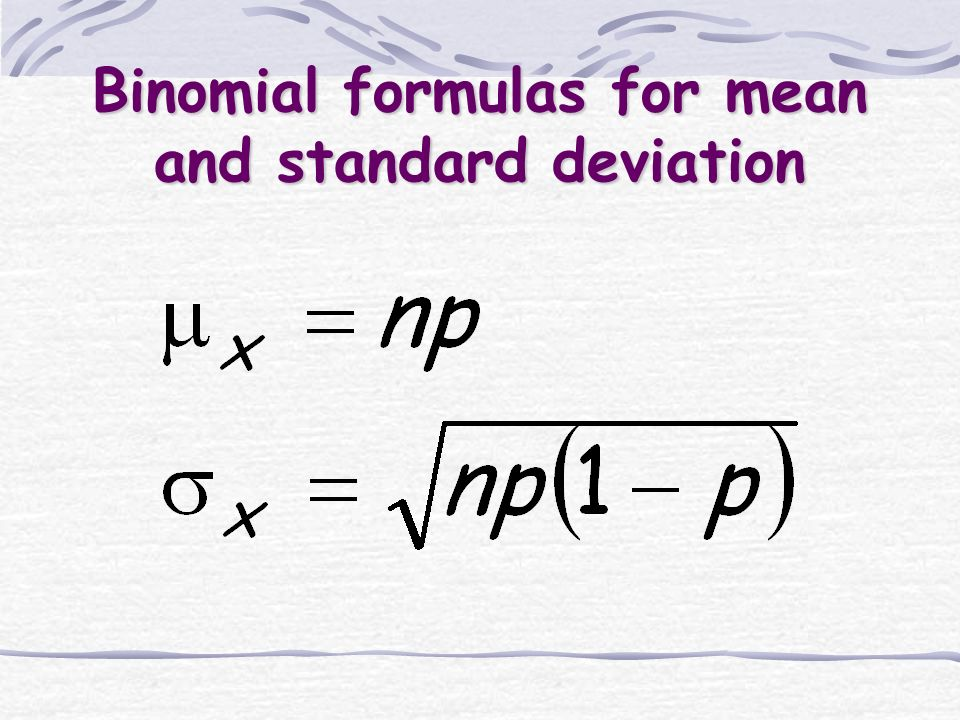 Binomial formulas for mean and standard deviation