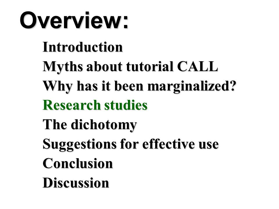 Overview: Introduction Myths about tutorial CALL