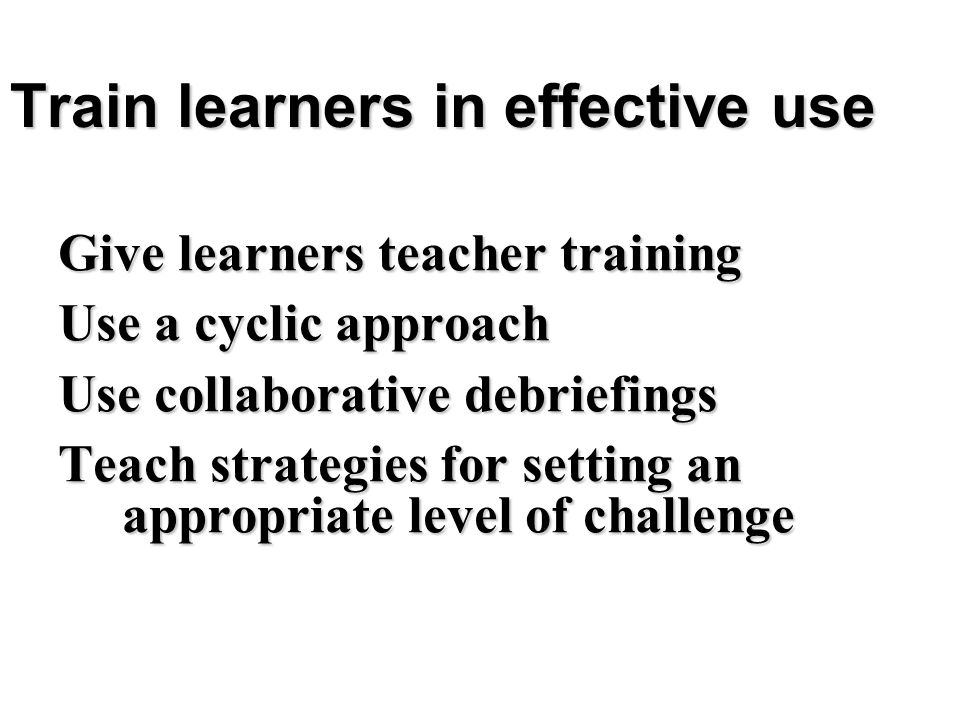 Train learners in effective use