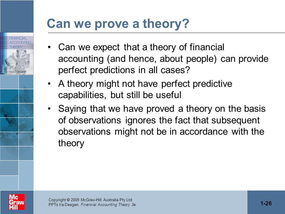 Can we prove a theory Can we expect that a theory of financial accounting (and hence, about people) can provide perfect predictions in all cases