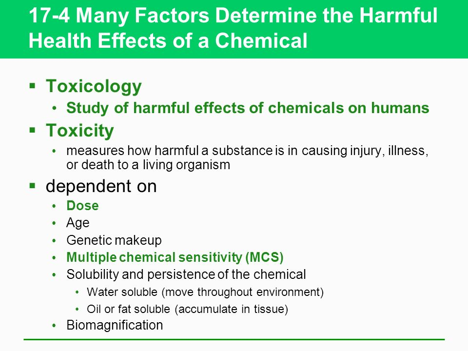 17-4 Many Factors Determine the Harmful Health Effects of a Chemical