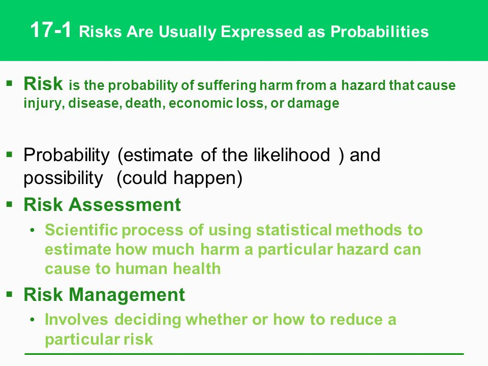17-1 Risks Are Usually Expressed as Probabilities