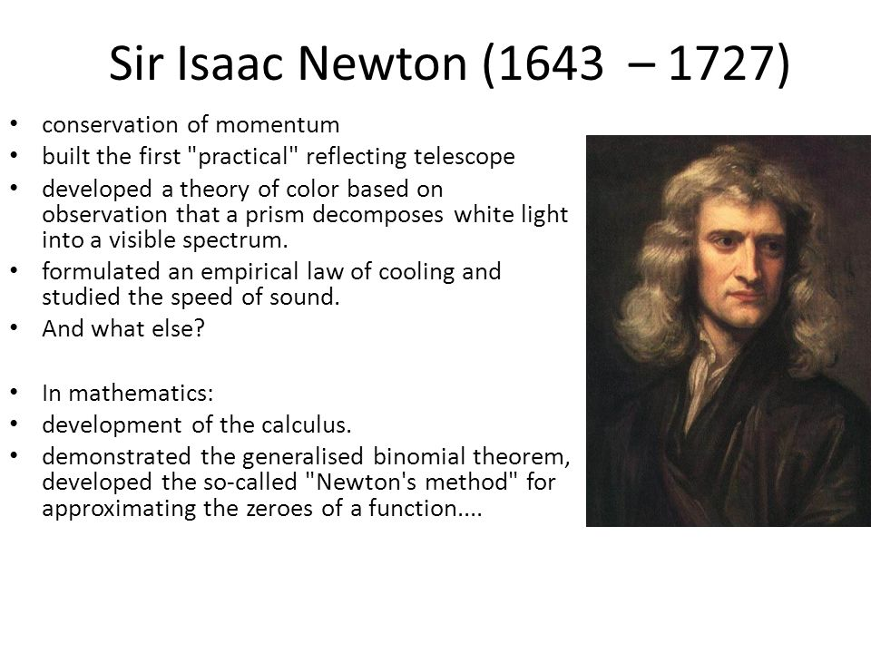 Sir Isaac Newton (1643 – 1727) conservation of momentum