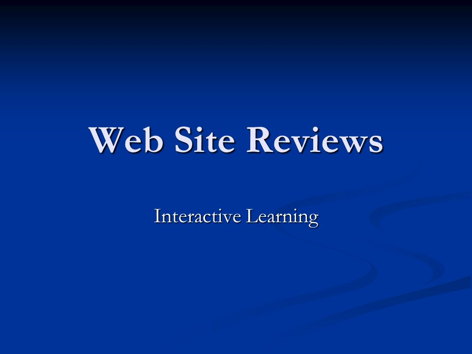 Web Site Reviews Interactive Learning
