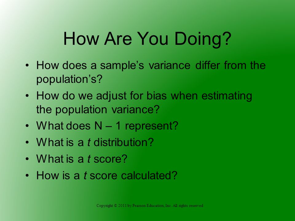 How Are You Doing How does a sample's variance differ from the population's How do we adjust for bias when estimating the population variance