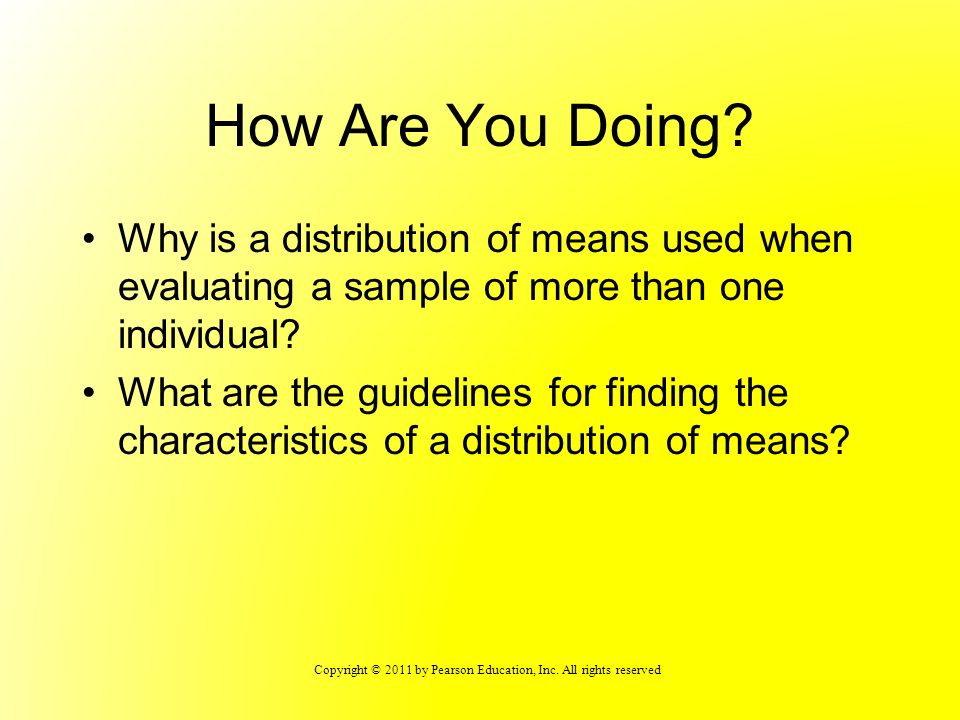How Are You Doing Why is a distribution of means used when evaluating a sample of more than one individual