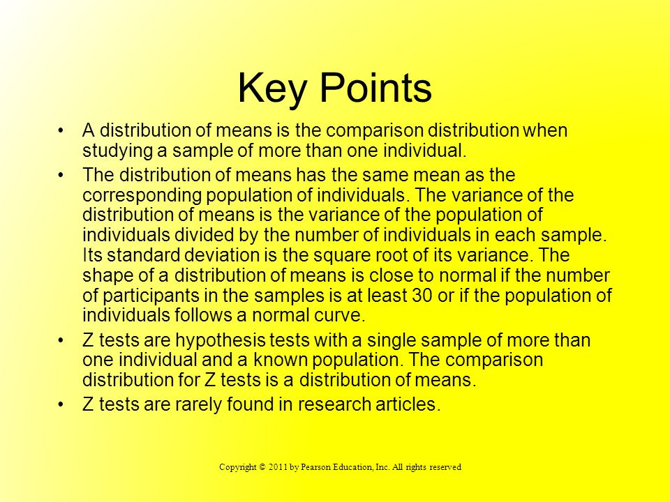 Key Points A distribution of means is the comparison distribution when studying a sample of more than one individual.