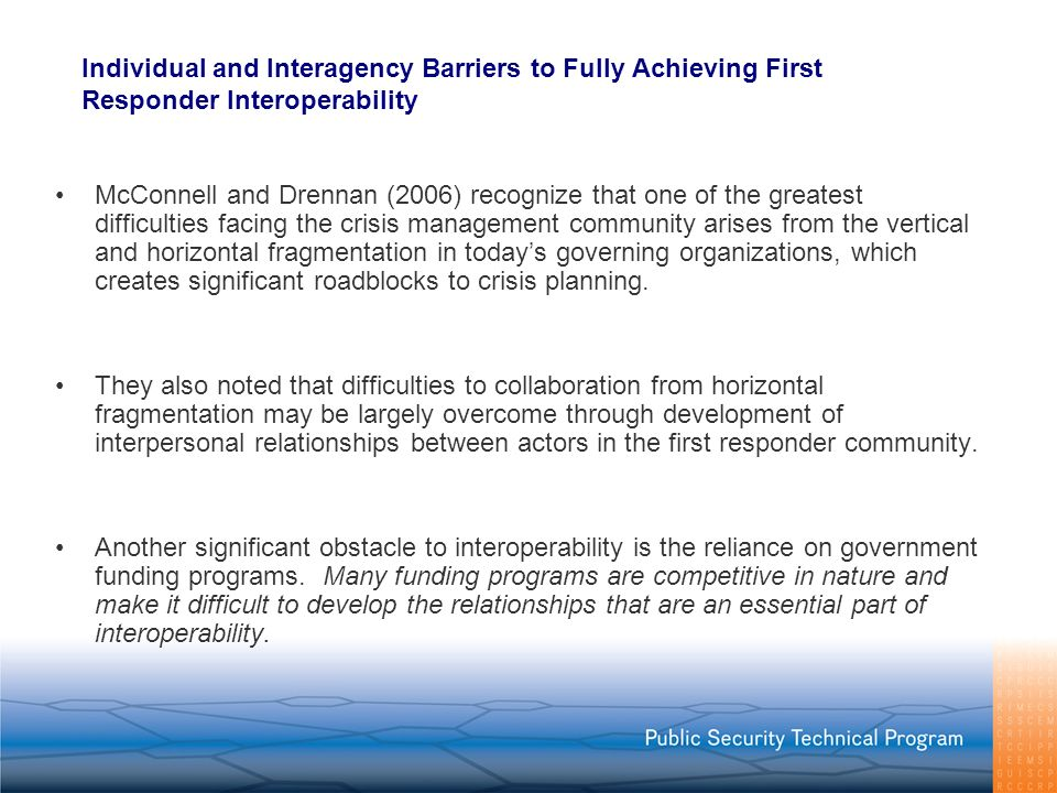 Individual and Interagency Barriers to Fully Achieving First Responder Interoperability