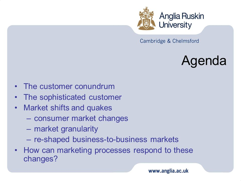 Agenda The customer conundrum The sophisticated customer