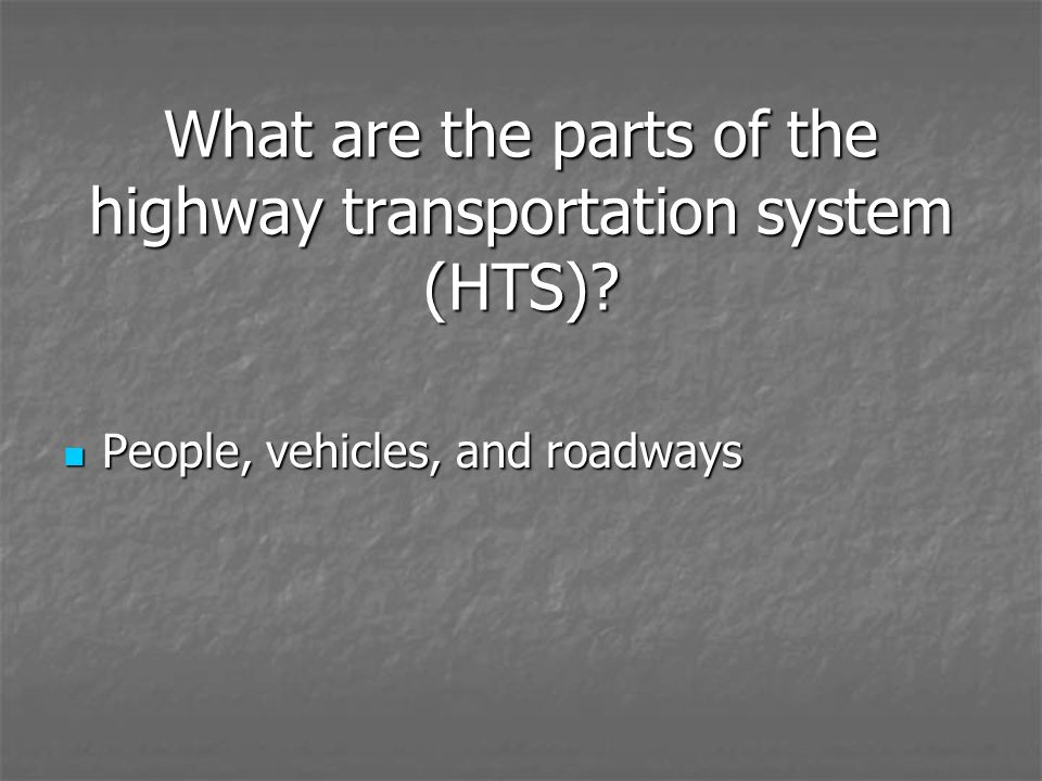 What are the parts of the highway transportation system (HTS)