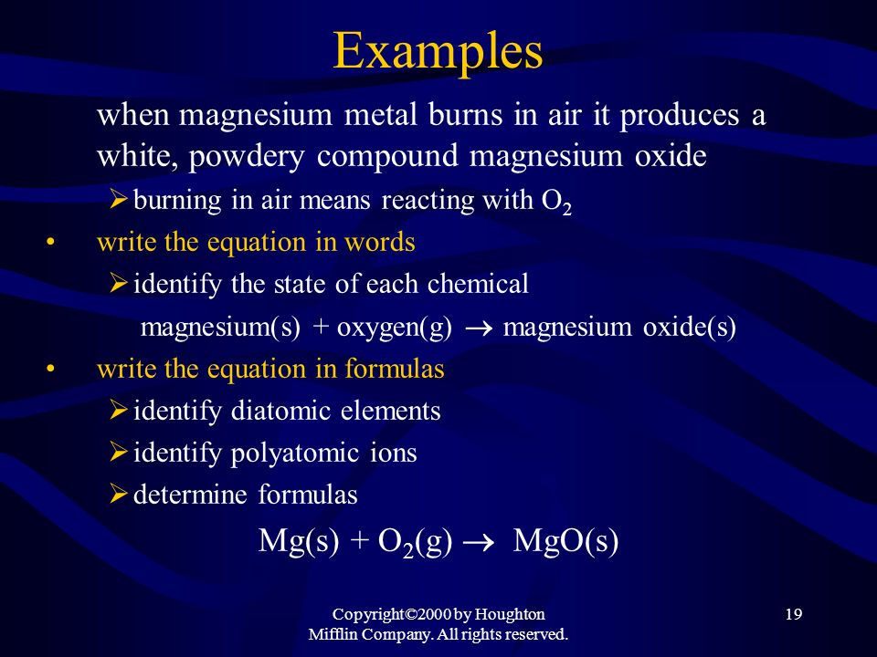 Examples when magnesium metal burns in air it produces a white, powdery compound magnesium oxide. burning in air means reacting with O2.
