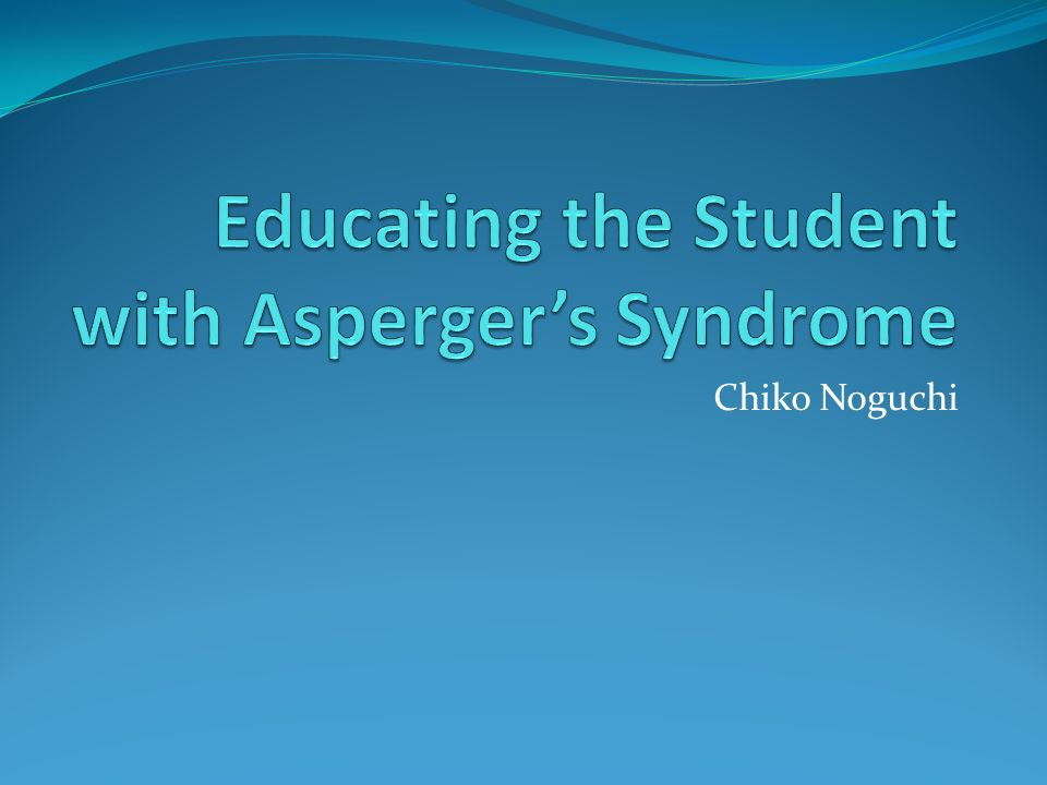 Educating the Student with Asperger's Syndrome