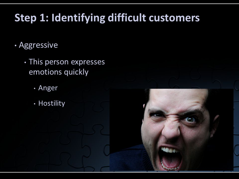 Step 1: Identifying difficult customers
