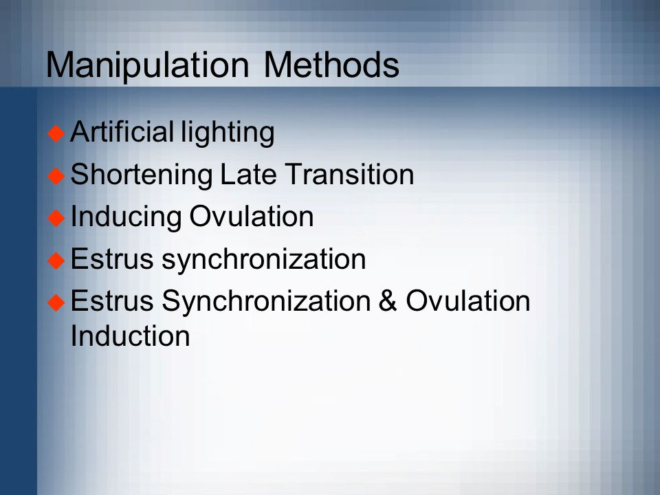 Manipulation Methods Artificial lighting Shortening Late Transition
