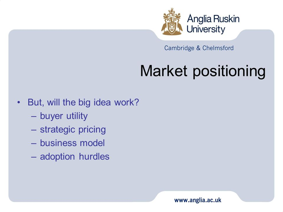 Market positioning But, will the big idea work buyer utility