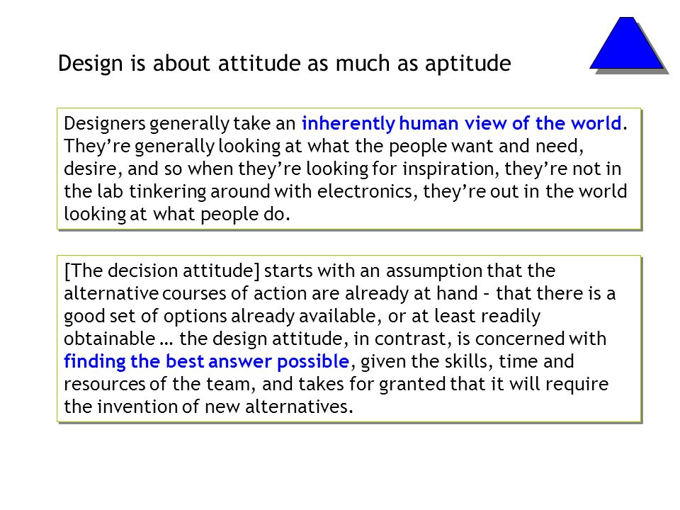 Design is about attitude as much as aptitude