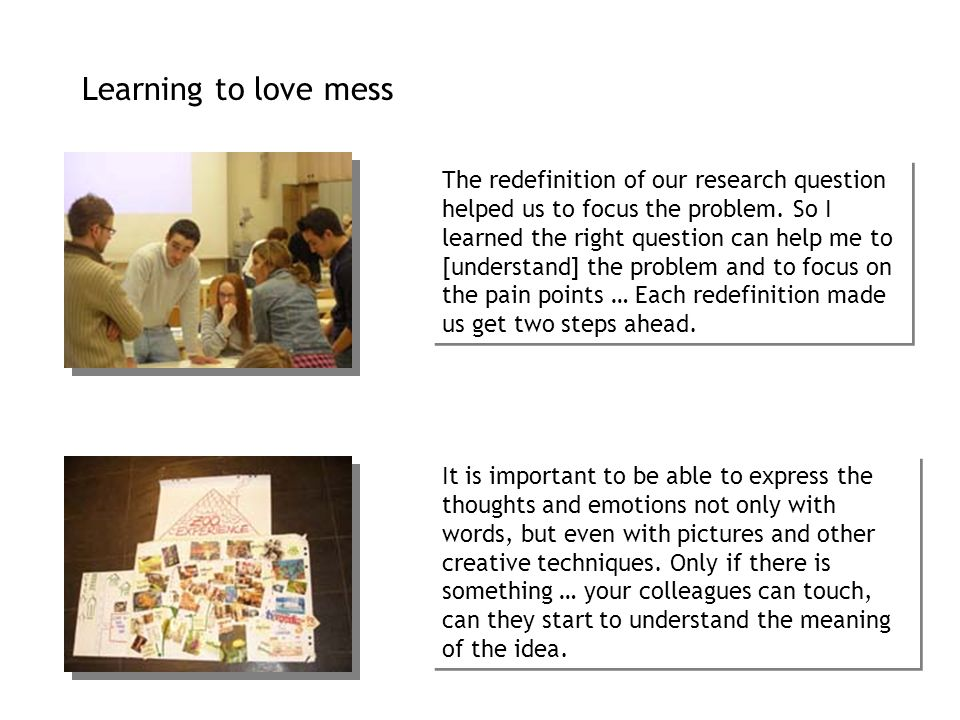 Learning to love mess