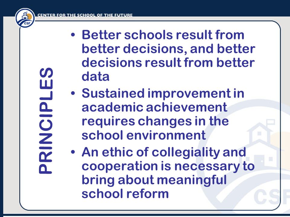 Better schools result from better decisions, and better decisions result from better data